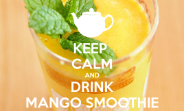 Keep Calm and drink mango smoothie